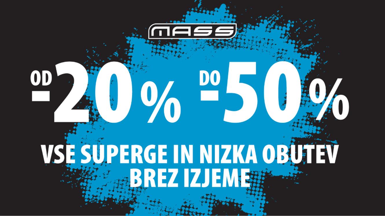MASS: Od najmanj 20 % do 50 % na vse superge in nizko obutev