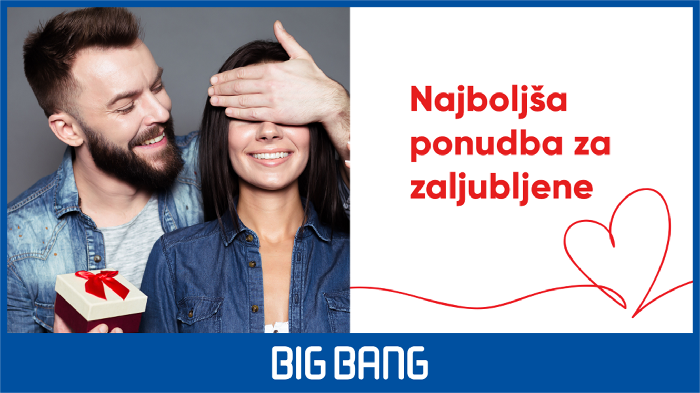 Big Bang: najboljša ponudba za valentinovo